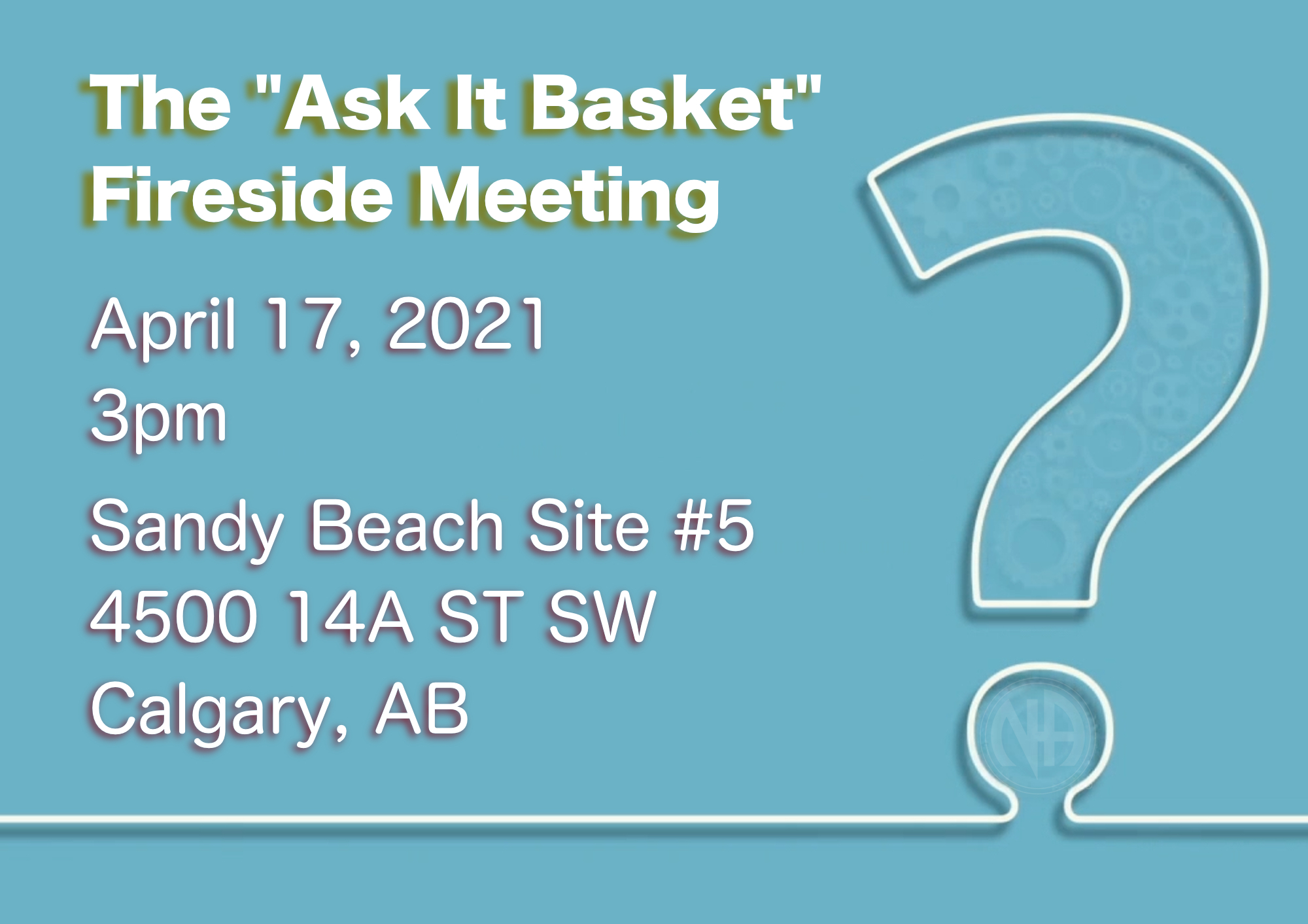 "The ""Ask It Basket"" Fireside Meeting @ Sandy Beach Picnic Site #5"